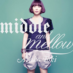Toki Asako: Middle & mellow